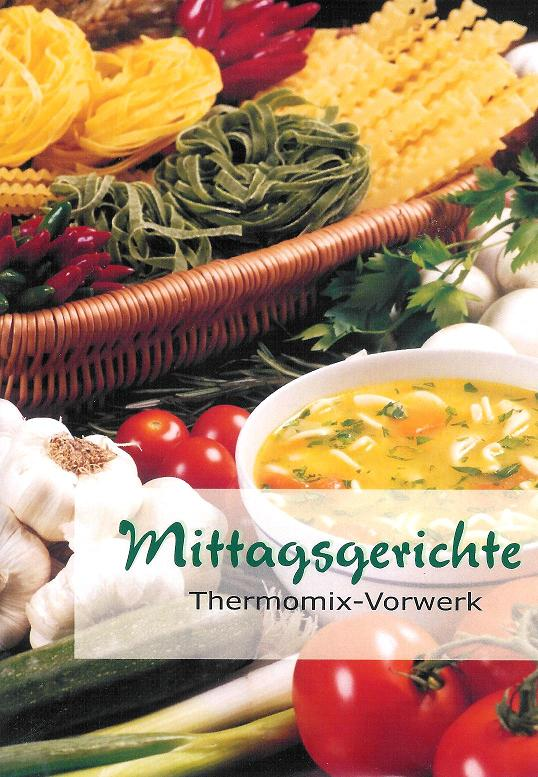 thermomix vorwerk tm31 mittagsgerichte neu mittagessen mittag kochstudio engel ebay. Black Bedroom Furniture Sets. Home Design Ideas